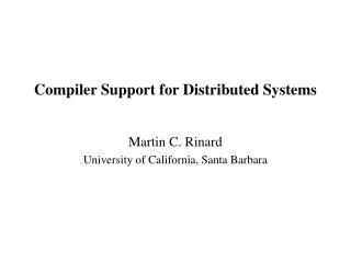 Compiler Support for Distributed Systems