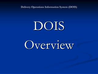 Delivery Operations Information System (DOIS)