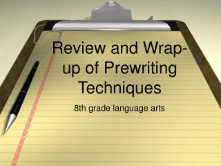 Review and Wrap-up of Prewriting Techniques