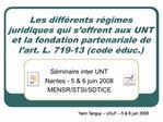 Les diff rents r gimes juridiques qui s offrent aux UNT et la fondation partenariale de l art. L. 719-13 code  duc.