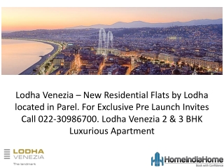 Lodha Venezia, Parel Residential Flats at 2.7 Cr Call 022 30