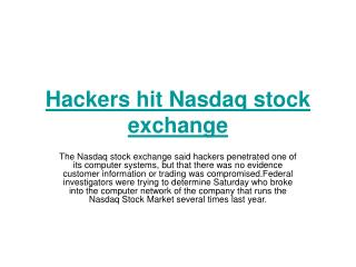 Hackers hit Nasdaq stock exchange.