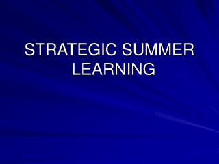 STRATEGIC SUMMER LEARNING