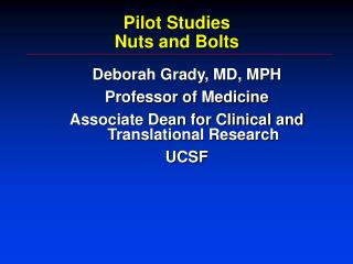 Pilot Studies Nuts and Bolts