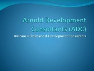 Arnold Development Consultants - gladstone
