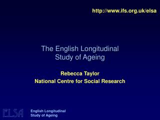 The English Longitudinal  Study of Ageing