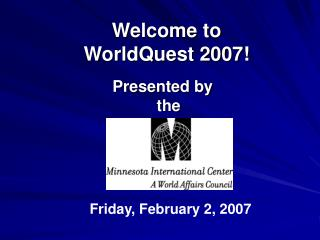 Welcome to  WorldQuest 2007!