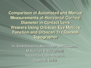 Dr Venkataraman Arvind MD , MRCOphth. M.Krithiga B.S.(Optom) Vasan Eye Care Hospital, Chennai, India