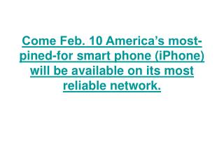 come feb. 10 america's most-pined-for smart phone (iphone) w