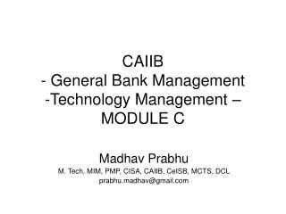 CAIIB - General Bank Management  -Technology Management – MODULE C