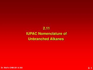 2.11 IUPAC Nomenclature of Unbranched Alkanes