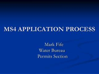 MS4 APPLICATION PROCESS