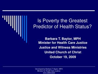 Is Poverty the Greatest Predictor of Health Status