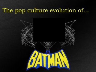 Batman Popculture slide show