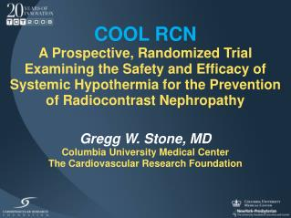 Gregg W. Stone, MD Columbia University Medical Center The Cardiovascular Research Foundation