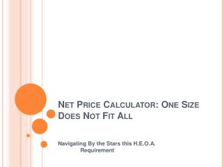 Net Price Calculator: One Size Does Not Fit All