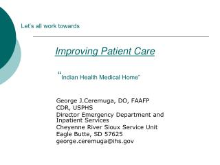 "Let's all work towards Improving Patient Care                  "" Indian Health Medical Home"""