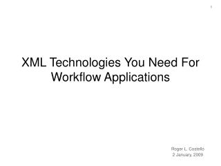 XML Technologies You Need For  Workflow Applications