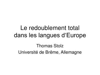 Le redoublement total  dans les langues d'Europe