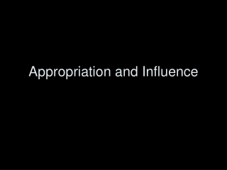 Appropriation and Influence
