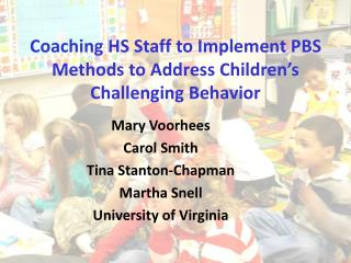 Coaching HS Staff to Implement PBS Methods to Address Children's Challenging Behavior