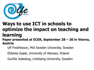 Ways to use ICT in schools to optimize the impact on teaching and learning  Paper presented at ECER, September 28   30 i