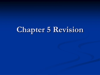 Chapter 5 Revision