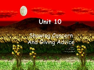 Unit 10 Showing Concern   And Giving Advice