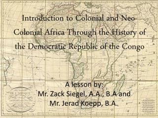 Introduction to Colonial and Neo-Colonial Africa Through the History of the Democratic Republic of the Congo