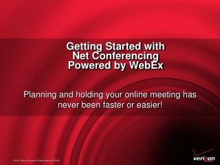 Getting Started with  Net Conferencing Powered by WebEx
