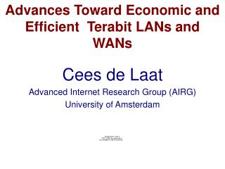 Advances Toward Economic and Efficient  Terabit LANs and  WANs