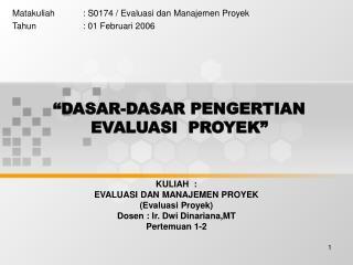 """""""DASAR-DASAR PENGERTIAN EVALUASI  PROYEK"""""""