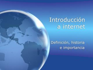 Introducci ón  a internet