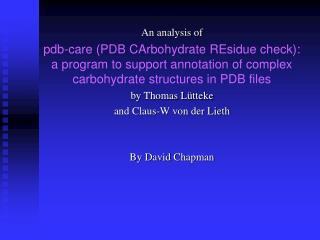 An analysis of pdb-care (PDB CArbohydrate REsidue check): a program to support annotation of complex carbohydrate struct