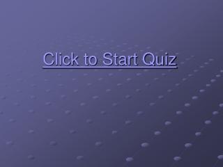Click to Start Quiz