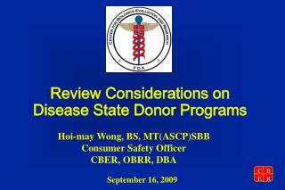 Review Considerations on Disease State Donor Programs