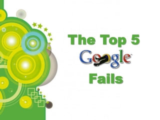 The Top 5 Google Fails