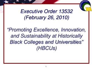 """Executive Order 13532 (February 26, 2010) """"Promoting Excellence, Innovation, and Sustainability at Historically Black C"""