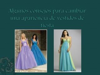 Algunos consejos para cambiar una apariencia de vestidos de