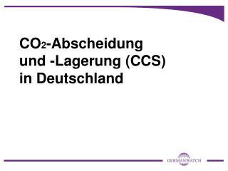 CO 2 -Abscheidung und -Lagerung (CCS) in Deutschland