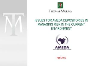 ISSUES FOR AMEDA DEPOSITORIES IN MANAGING RISK IN THE CURRENT ENVIRONMENT