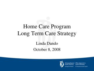 Home Care Program  Long Term Care Strategy