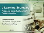 E-Learning Scorecard:   Proposta para Avalia  o de Cursos On-line