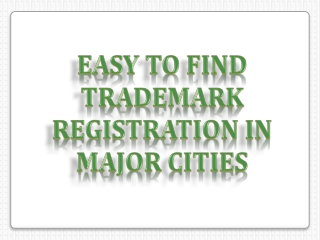 Easy to Find Trademark Registration in Major Cities