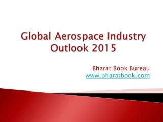 Global Aerospace Industry Outlook 2015