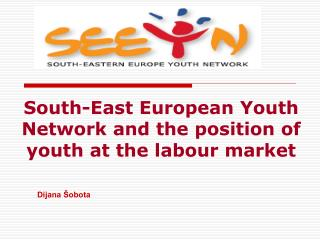 South-East European Youth Network and the position of youth at the labour market