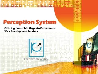 Perception System offering Incredible Magento Ecommerce Webs