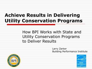 Achieve Results in Delivering Utility Conservation Programs