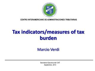 Tax indicators/measures of tax burden Marcio  Verdi