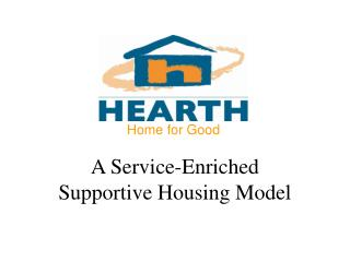 A Service-Enriched Supportive Housing Model